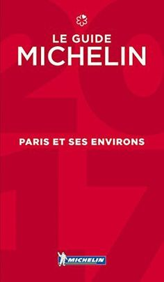 MICHELIN Guide Paris et ses environs 2017: Restaurants (Michelin Red Guide Paris & Ses Environs Restaurants (French)) (French Edition)