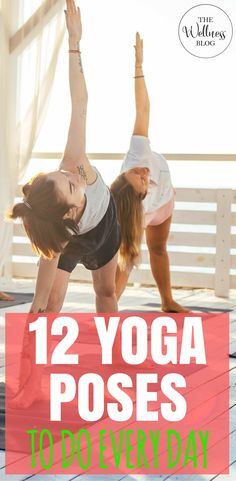 THE WELLNESS BLOG 12 YOGA POSES TO DO EVERY DAY #exercise #yoga #weightloss #thewellnessblog