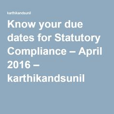 Know your due dates for Statutory Compliance – April 2016 – karthikandsunil