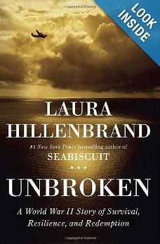 Unbroken : A World War II Story of Survival, Resilience, and Redemption by Laura Hillenbrand