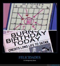Hoy cumple años el Sr Burns, ¿pero cuántos le echas? - Sr. Montgomery Burns   Gracias a http://www.cuantarazon.com/   Si quieres leer la noticia completa visita: http://www.estoy-aburrido.com/hoy-cumple-anos-el-sr-burns-pero-cuantos-le-echas-sr-montgomery-burns/