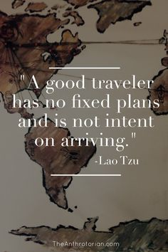 Lao Tzu | Travel Quotes | Quotes That Inspire | Inspiration | Inspiring Quotes | Good Traveler | NO Plans Travel