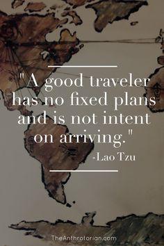 Lao Tzu | Travel Quotes | Quotes That Inspire | Inspiration | Inspiring Quotes | Good Traveler | NO Plans Travel