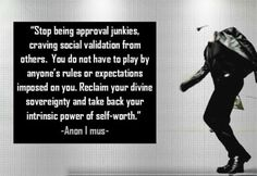 """anon-i-mus: """" Attention is the New Addiction """"Stop being approval junkies, craving social validation from others. You do not have to play by anyone's rules or expectations imposed on you. Reclaim your divine sovereignty and take back your intrinsic. Seeker Quotes, Attention Quotes, Attention Seekers, Social Media Quotes, Self Realization, Take Back, Affirmation Quotes, Psychology Facts, Spiritual Quotes"""