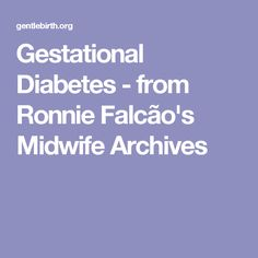 Gestational Diabetes - from Ronnie Falcão's Midwife Archives
