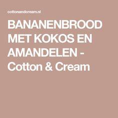 BANANENBROOD MET KOKOS EN AMANDELEN - Cotton & Cream