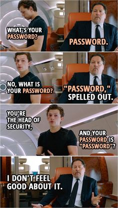 """Peter Parker: What's your password?"""" Peter Parker: No, what is your password? Happy Hogan: """"Password,"""" spelled out. Peter Parker: You're the head of security, and your… Avengers Humor, Marvel Jokes, Films Marvel, Funny Marvel Memes, Dc Memes, Avengers Funny Quotes, Marvel Fan, Marvel Heroes, Marvel Avengers"""