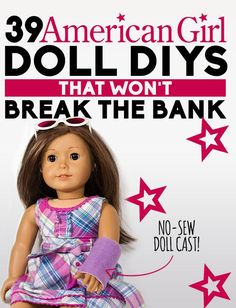 39 American Girl Doll DIYs and crafts That Won't Break The Bank. Love this list! Fun ideas.