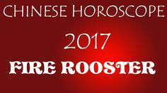 Chinese Horoscope 2017 – Year Of The Red Fire Rooster
