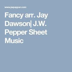 Fancy arr. Jay Dawson| J.W. Pepper Sheet Music