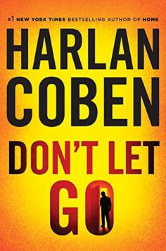 Don't Let Go by Harlan Coben Please click on the audio cover to check availability or to place a hold @ Otis .