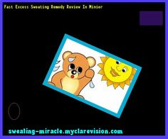Fast Excess Sweating Remedy Review In Minier 134343 - Your Body to Stop Excessive Sweating In 48 Hours - Guaranteed!