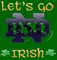 Let's GO Irish!