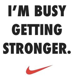 Busy Getting #Stronger  ....nice way to think of it... i just thought i was being selfish with my time... :o)