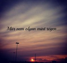 Már nem olyan, mint régen. Dont Break My Heart, Word 2, Sad Day, My Heart Is Breaking, Favorite Quotes, Depression, Qoutes, Poetry, Thoughts