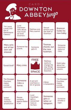 Awesome and hilariously fun - Downton Abbey Bingo.
