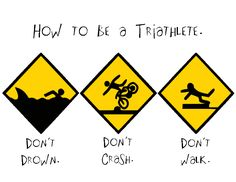 This is why I'm afraid of triathlons. That don't crash part is really tricky.