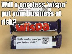Will a careless 'wispa' put your business at risk?  (courtesy of @Pinstamatic http://pinstamatic.com)