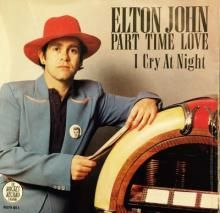 PART TIME LOVE / CRY AT NIGHT | ELTON JOHN | 7 inch single | music4collectors.com