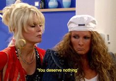 "21 Signs Patsy Stone From ""Absolutely Fabulous"" Is Your Spirit Animal Hate People, Funny People, Absolutely Fabulous Quotes, Patsy And Eddie, Patsy Stone, Jennifer Saunders, Smoking Is Bad, Joanna Lumley, Good Comebacks"
