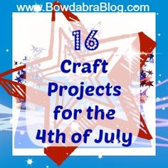 16 4th of July projects. Pretty cool can't wait till Jacob's older. Fun for everyone