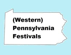 2017 Western Pennsylvania Festival Schedule Why on an Ohio Festival Site? It's part of the Good Neighbor Festival Program Here is the most comprehensive Western Pennsylvania Festival Schedule that I could put together. It is…