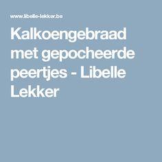 Kalkoengebraad met gepocheerde peertjes -                         Libelle Lekker