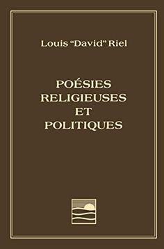Poésies religieuses et politiques de Louis Riel https://www.amazon.ca/dp/0920944043/ref=cm_sw_r_pi_dp_x_L3KNyb11D28N1
