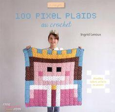 100 pixels plaids au crochet faciles à réaliser de Ingrid Leroux (4 octobre 2013)