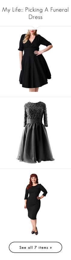 """My Life:: Picking A Funeral Dress"" by sbhackney ❤ liked on Polyvore featuring dresses, gowns, deep v neck dress, vintage swing dress, elbow length dresses, vintage bridesmaid dresses and tent dress"