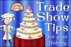 How to prepare a bakery or cake booth for a bridal bazaar or food show, business tips including what kind of samples to bring by Wicked Goodies