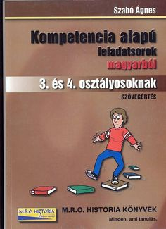 Kompetencia alapú feladatsorok magyarból 3. és 4. osztályosoknak-Szöveg.pdf – OneDrive Family Guy, Album, Writing, Education, Learning, School, Books, Fictional Characters, Historia