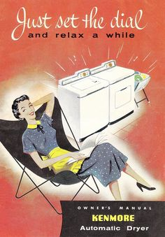 """oldadvertising: """"Just Set the Dial and Relax a While!"""" by saltycotton on Flickr.  Via Flickr: Kenmore Automatic Dryer Owner's Manual front cover"""