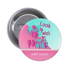 #party - #Look Who's 90   90th Birthday - Pink and Turquoise Pinback Button