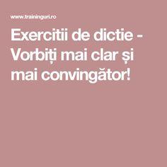 Exercitii de dictie - Vorbiți mai clar și mai convingător!