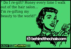 Do I re-gift? http://behindthechair.com/