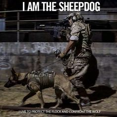 .THERE ARE WOLVES, THERE ARE SHEEP; I AM THE SHEEPDOG.