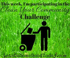 The Clean Your Community Challenge. A great way to get kids active in acts of kindness and community service!