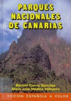 Parques Nacionales de Canarias / Marisol García Sánchez, Mª José Medina Valbuena ; fotografías Oronoz...[et al.] Madrid [etc.] : Everest, D.L. 1985
