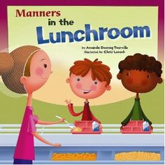 Manners in the Lunchroom (Way to Be!)  Beginning of year