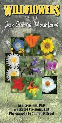 Wildflowers of the San Gabriel Mountains. SGMRC.org. Ann and Gerald Croissant
