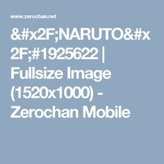 /NARUTO/#1925622 | Fullsize Image (1520x1000) - Zerochan Mobile