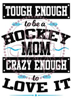 SVG Tough Enough to be a (Hockey/Wrestling/Childcare/Karate/Home Schooling/Goalie Mom Design Files - Moms, this is a shirt for you - PinCanada Hockey Shirts, Hockey Memes, Hockey Quotes, Funny Hockey, Sport Quotes, Hockey Tournaments, Hockey Goalie, Field Hockey, Hockey Players