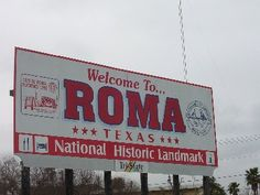 Nearby, Roma, TX : Welcoming sign of Roma Rio Grande Valley, Lone Star State, South Texas, Signs, Spaces, Culture, Shop Signs, Sign