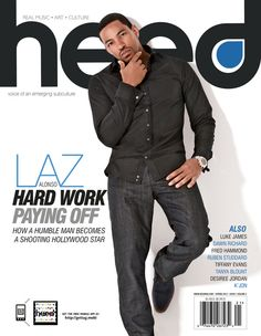 Actor and 2012 NAACP Award Winner Laz Alonso graces the cover of Heed Magazine's Spring 2012 issue, available April Soon, the sexy Cuban-American actor will play a NYPD detective—alongside Meagan Good—in a new NBC drama titled, Notorious. Beautiful Men Faces, Beautiful Boys, Beautiful People, Tiffany Evans, Ruben Studdard, Laz Alonso, Dawn Richard, Luke James, Meagan Good