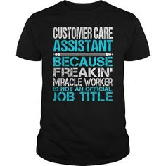Awesome Tee For Customer Care Assistant T-Shirts, Hoodies (22.99$ ==► Order Here!)