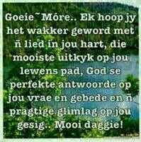 Goeie more! Goeie More, Good Morning Wishes, Quote Of The Day, Qoutes, Periodic Table, Messages, God, Motivation, Sayings