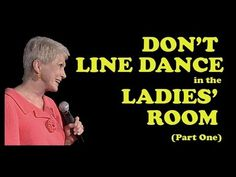 "Jeanne Robertson | Part 1 of ""Don't Line Dance in the Ladies' Room"" - YouTube"