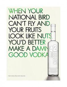42 Below Vodka. I miss New Zealand. 42 Below Vodka, Copy Ads, Slot Online, Copywriting, Print Ads, Fun Drinks, Inspire Me, Cool Words, I Laughed
