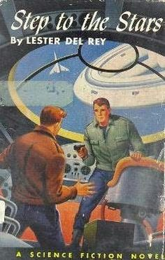 Step To the Stars (1954)  (A book in the Moon series)  A novel by Lester del Rey
